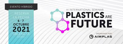 "III Seminario Internacional ""Plastics are Future"""