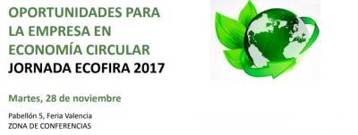"""ECOFIRA 2017 - Jornada """"Oportunidades para la empresa en Economía Circular"""""""